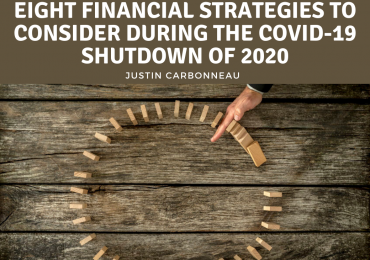 Eight Financial Strategies to Consider During the COVID-19 Shutdown of 2020