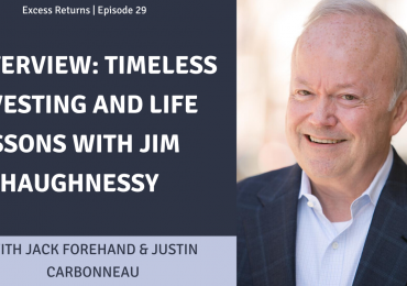 Excess Returns, Ep. 29: Timeless Investing and Life Lessons with Jim O'Shaughnessy