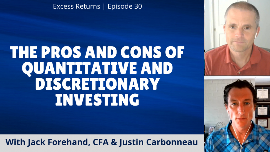 Excess Returns, Ep. 30: The Pros and Cons of Quantitative and Discretionary Investing