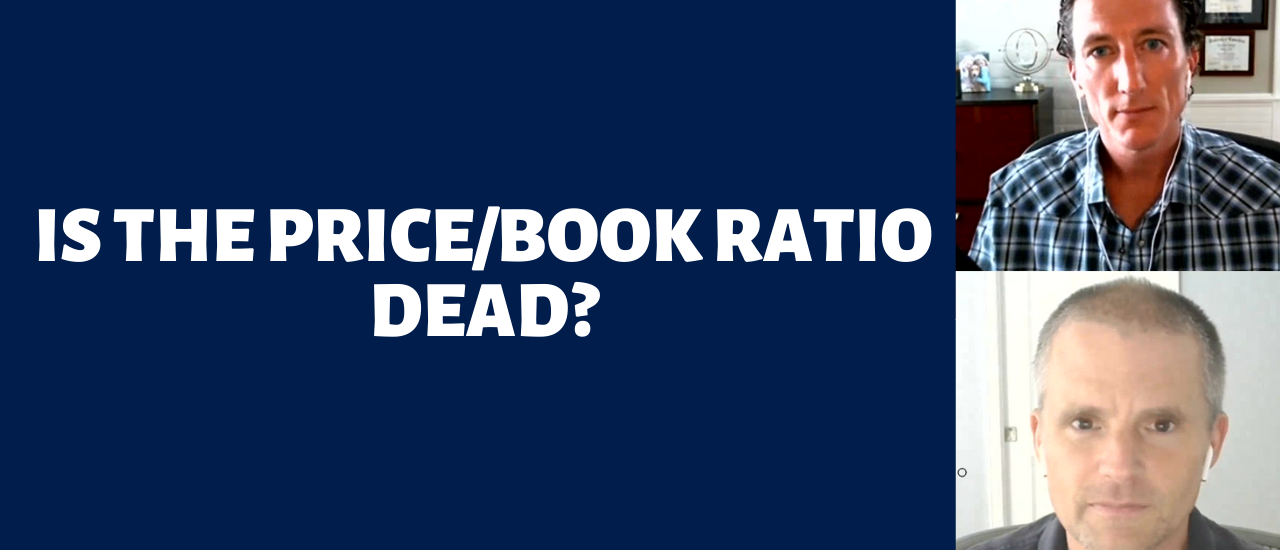 Excess Returns, Ep. 32:  Is the Price/Book Ratio Dead?