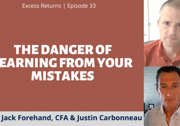 Excess Returns, Ep. 34: The Danger of Learning From Your Mistakes