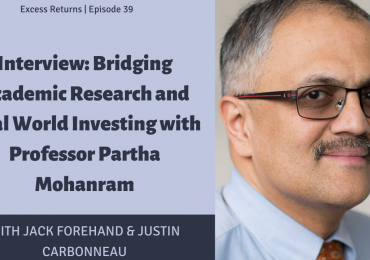 Excess Returns, Ep. 39: Interview: Bridging Academic Research and Real World Investing with Professor Partha Mohanram