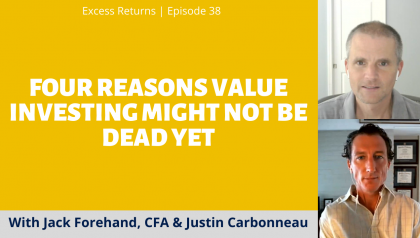 Excess Returns, Ep. 38: Four Reasons Value Investing Might Not be Dead Yet