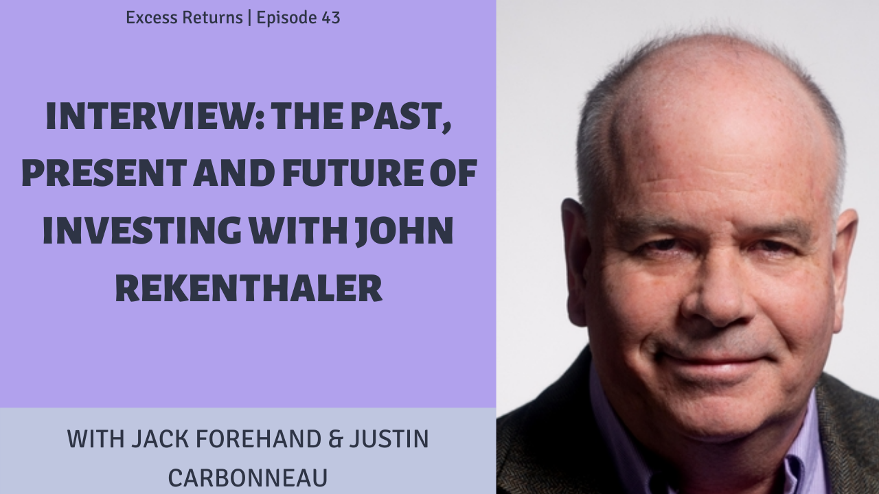 Excess Returns, Ep. 43: The Past, Present and Future of Investing with John Rekenthaler