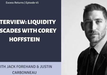 Interview: Liquidity Cascades with Corey Hoffstein (Ep. 45)