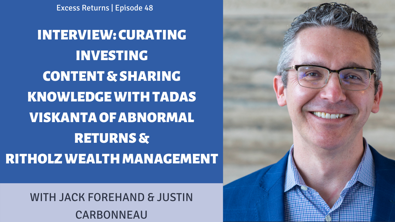 Interview: Curating Investing Content & Sharing Knowledge with Tadas Viskanta of Abnormal Returns & Ritholtz Wealth Management