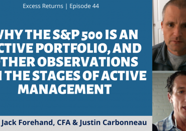 Why the S&P 500 is an Active Portfolio, and Other Observations on the Stages of Active Management (Ep. 44)