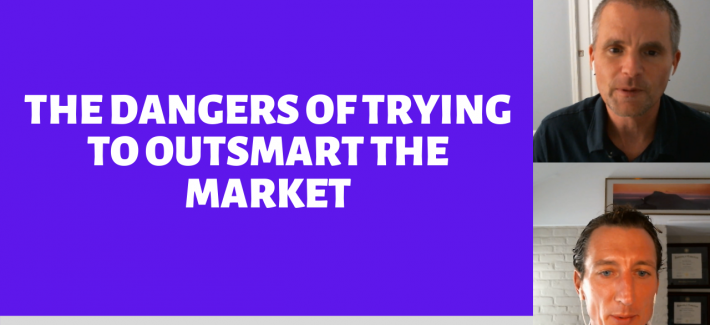 The Dangers Of Trying To Outsmart The Market (Ep. 49)