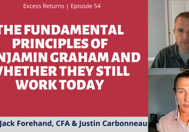 The Fundamental Principles of Benjamin Graham and Whether They Still Work Today (Ep. 54)