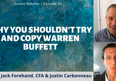 Why You Shouldn't Try To Copy Warren Buffett (Ep. 55)