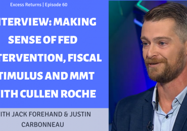 Interview: Making Sense of Fed Intervention, Fiscal Stimulus and MMT with Cullen Roche