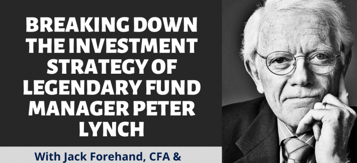 Breaking Down the Investment Strategy of Legendary Fund Manager Peter Lynch (Ep. 64)
