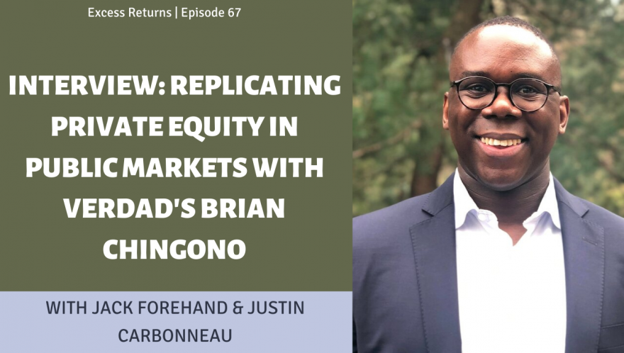 Interview: Replicating Private Equity in Public Markets with Verdad's Brian Chingono (Ep. 67)