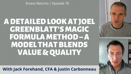 A Detailed Look At Joel Greenblatt's Magic Formula Method – A Model that Blends Value & Quality (Ep. 70)