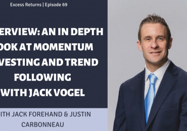 An In Depth Look at Momentum Investing and Trend Following with Jack Vogel (Ep. 69)