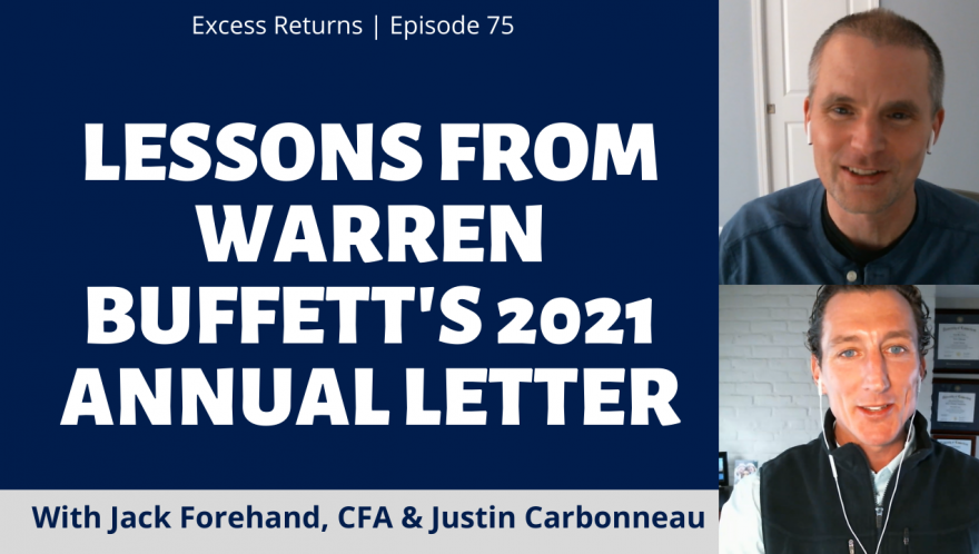 Lessons From Warren Buffett's 2021 Annual Letter (Ep. 75)