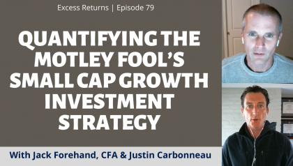 Quantifying The Motley Fool's Small Cap Growth Investment Strategy (Ep. 79)