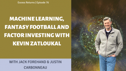 Machine Learning, Fantasy Football and Factor Investing with Kevin Zatloukal (Ep. 76)