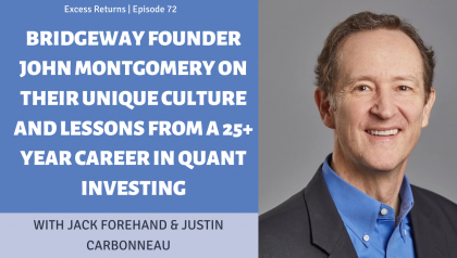 Bridgeway's John Montgomery On Their Unique Culture and Lessons From a 25+ Years in Quant Investing