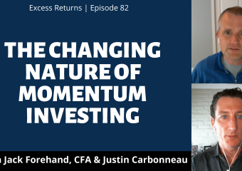 The Changing Nature of Momentum Investing (Ep. 82)‬