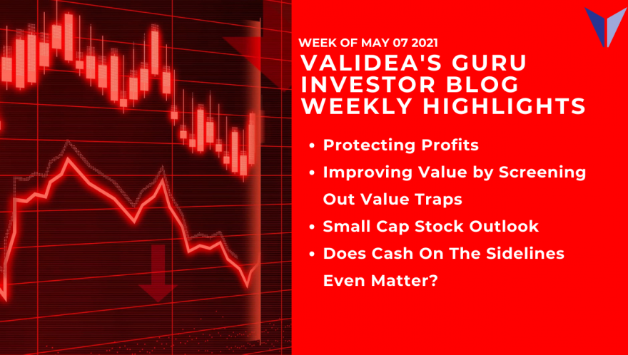 Weekly Highlights: Potential Moves to Protect Gains, Royce on Small-Caps and Why Cash on the Sidelines is Overrated