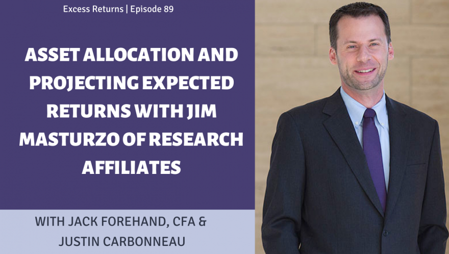 An In Depth Look at Asset Allocation with Jim Masturzo of Research Affiliates