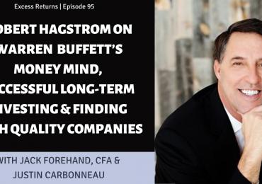 Robert Hagstrom on Warren Buffett's Money Mind, Successful Investing & Finding Quality Companies