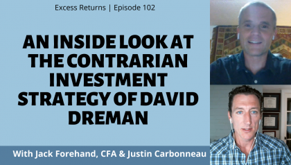 An Inside Look at the Contrarian Investment Strategy of David Dreman