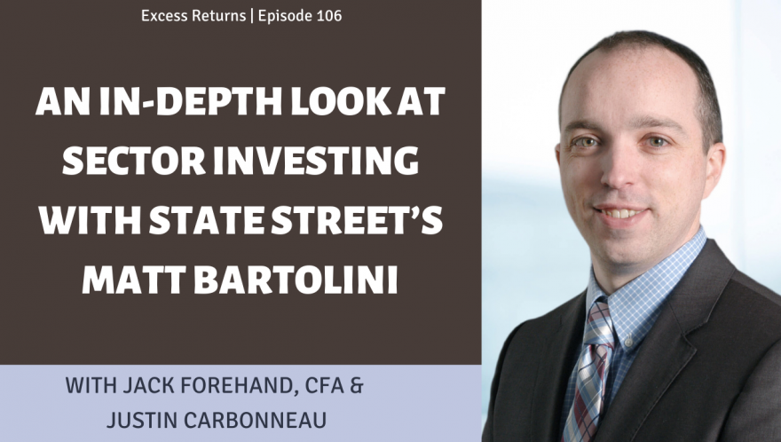 An In-Depth Look at Sector Investing with State Street's Matt Bartolini