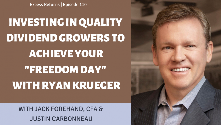 """Investing in Quality Dividend Growers to Achieve Your 'Freedom Day"""" With Ryan Krueger"""