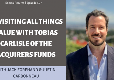 Revisiting All Things Value with Tobias Carlisle of the Acquirers Funds