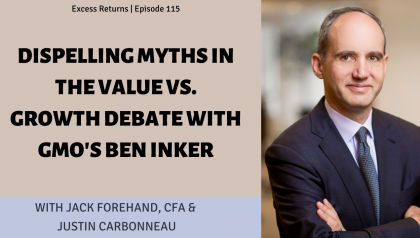Dispelling Myths in the Value vs. Growth Debate with GMO's Ben Inker