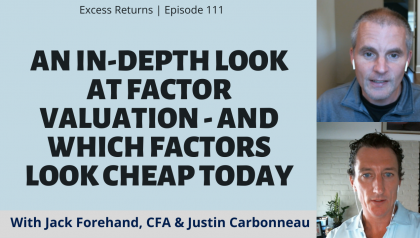 An In-Depth Look at Factor Valuation - And Which Factors Look Cheap Today