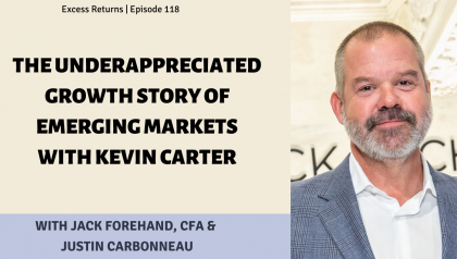 The Underappreciated Growth Story of Emerging Markets with Kevin Carter